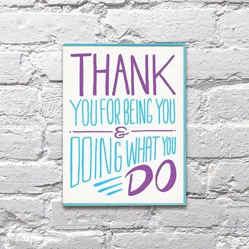 Thank You For BeingYou Greeting Card