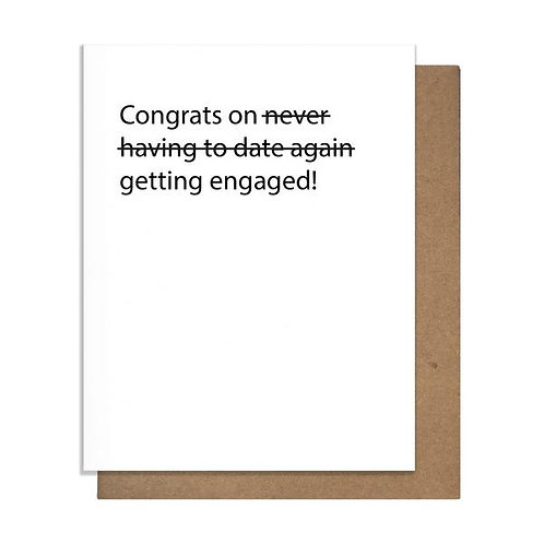 Congrats Never Dating Greeting Card