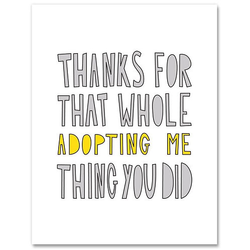 Thanks For That Whole Adopting Thing Greeting Card