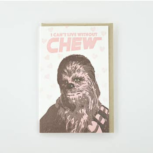 I Can't Live Without Chew Greeting Card