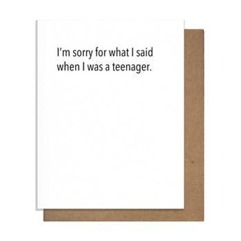 Sorry for the Things I Said When Teenager Greeting Card