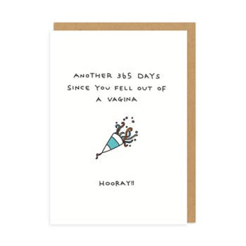 Another Year Since You Fell Out of Vagina Greeting Card