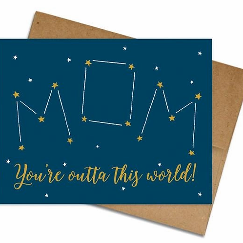 Mom You're Out of this World Greeting Card