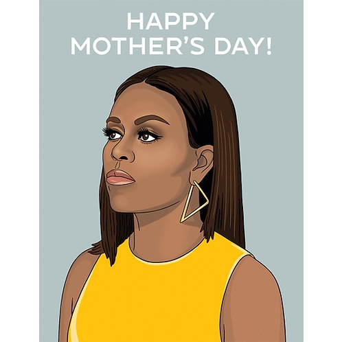 Happy Mother's Day Michelle Obama Greeting Card