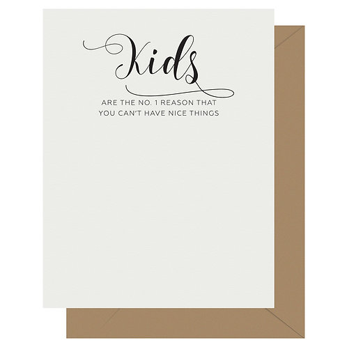 Kids Are the No.1 Reason Can't Have Nice Things Greeting Card