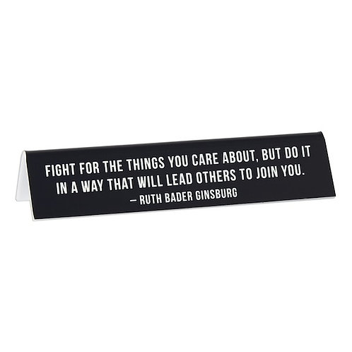 Fight for the Things You Care About Desk Sign