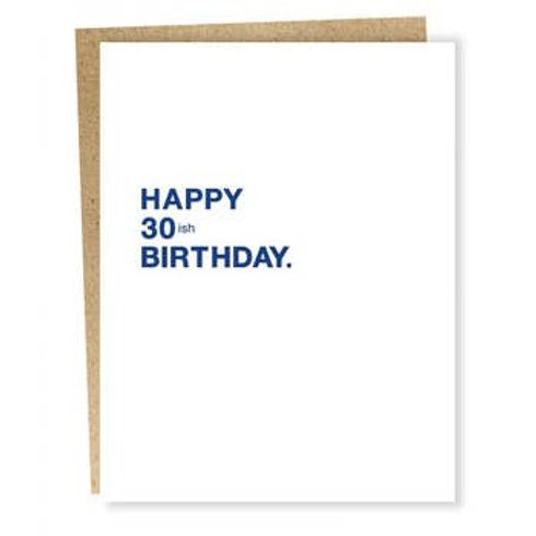 Happy 30ish Birthday Greeting Card