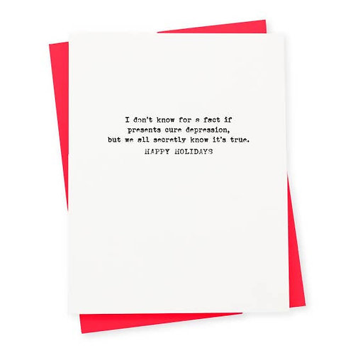 Presents Cure Depression Greeting Card