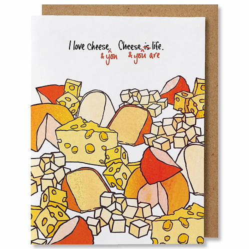 I Love Cheese. Cheese Is Life Greeting Card