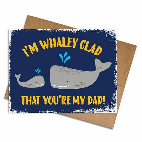 I'm Whaley Glad You're My Dad Greeting Card