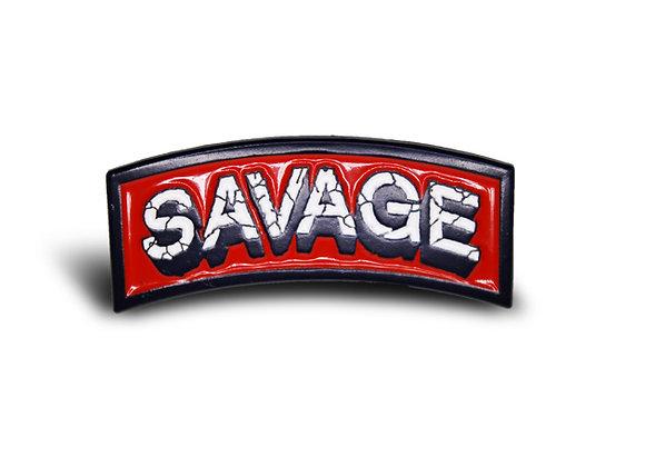 """""""savage"""" enamel pin"""