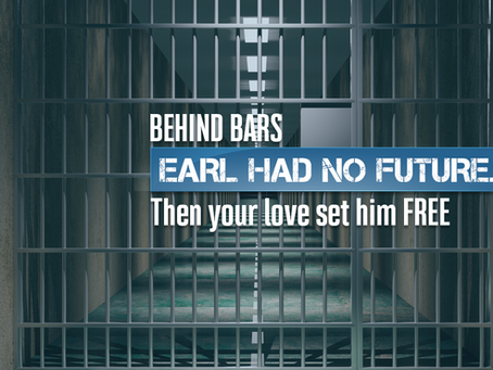 Behind Bars, Earl Had No Future Then Your Love Set Him FREE