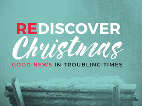 """Rediscover Christmas: """"Good News in troubling times."""