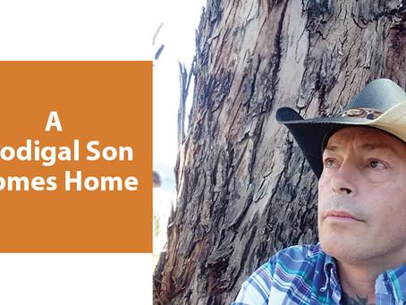 A Prodigal Son Comes Home