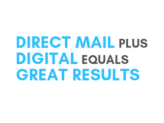 DIRECT MAIL PLUS DIGITAL EQUALS GREAT RESULTS!