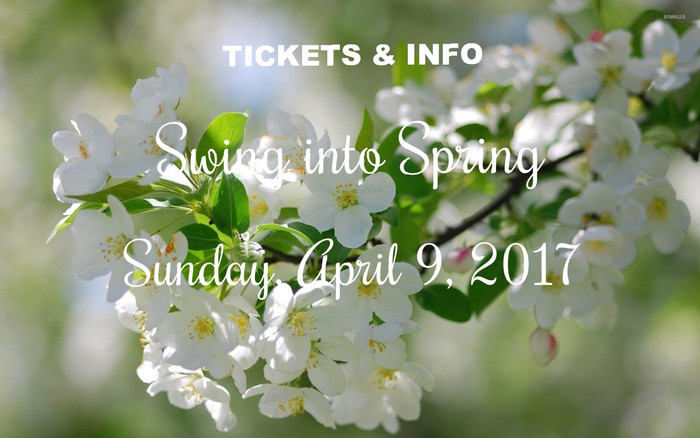 Swing into Spring 2017, Tickets & Info