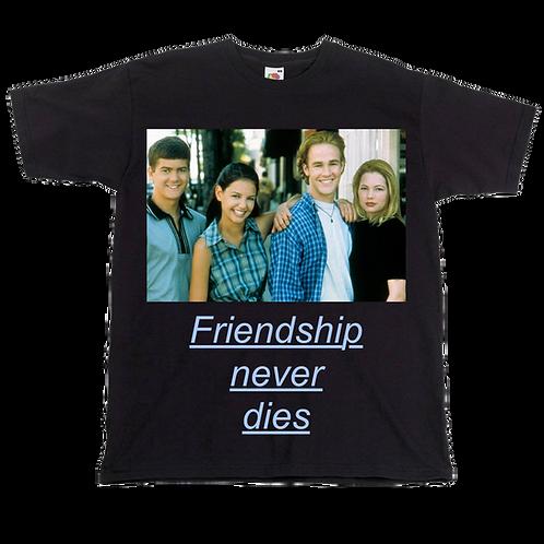 Friendship Never Dies - Dawson's Creek - Unisex Tee - Digital Printing