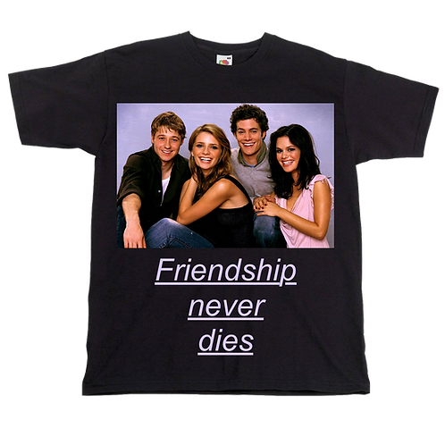 Friendship Never Dies - The OC - Unisex Tee - Digital Printing