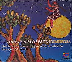 Luninha e a floresta luminosa - Dulcinéia Antoniazzi Nepomuceno de Almeida