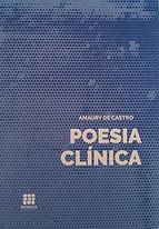 Poesia clínica - Amaury de Castro