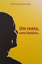 Um rosto, uma história - Marisa Alacoque Braga