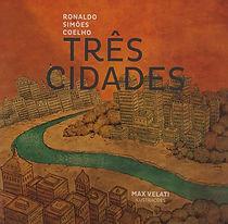 Três cidades - Ronaldo Simões Coelho