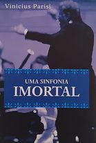 Uma sinfonia imortal - Vinicius Parisi