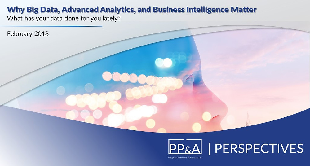 Why Big Data, Advanced Analytics, and Business Intelligence Matter for You