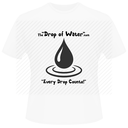 "Original Promo Tee - ""Every Drop Counts!"""