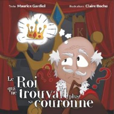 Le Roi Qui Ne Trouvait Plus Sa Couronne, M.Gardiol