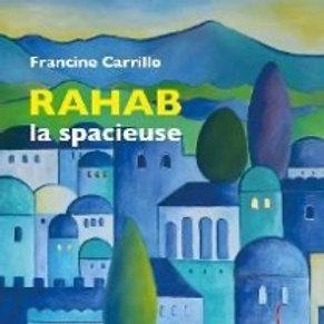 Rahab la spacieuse, Francine Carrillo, 2020