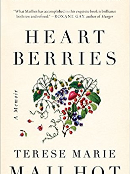 Heart Berries: A Memoir Hardcover   by Terese Marie Mailhot (A
