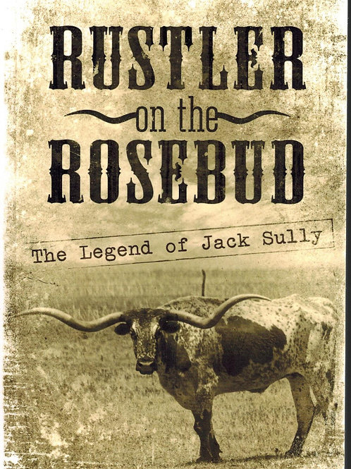 Rustler on the Rosebud, The Legend of Jack Sully