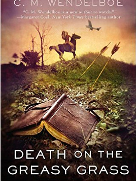 Death on the Greasy Grass Paperback – June 4, 2013 by C. M. Wendelboe (Author)