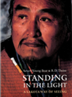 Standing in the Light, A Lakota Way of Seeing