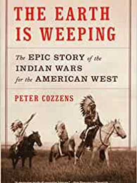 The Earth Is Weeping: The Epic Story of the Indian Wars for the American West Pa