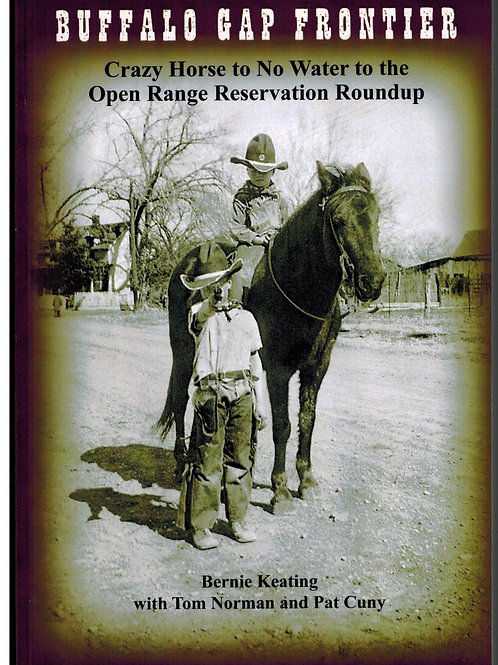 Buffalo Gap Frontier: Crazy Horse to No Water , Open Range Reservation Roundup