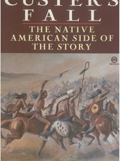 Custers Fall,The Native American Side of the Story