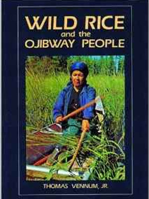 Wild Rice and the Ojibway People Paperback – July 15, 1988 by Thomas Vennum (Au