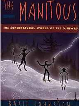 The Manitous: Supernatural World of the Ojibway, The Paperback – June 21, 1996