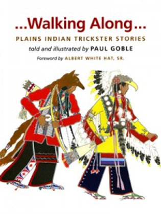 Walking Along, Plains Indian Trickster Stories