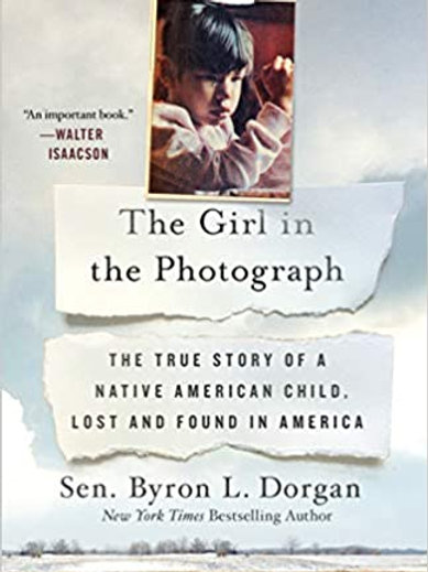 The Girl in the Photograph: The True Story of a Native American Child, Lost and
