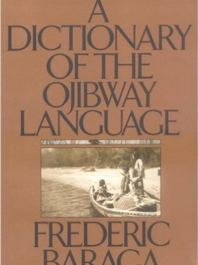 A Dictionary of the Ojibway Language by Frederic Baraga