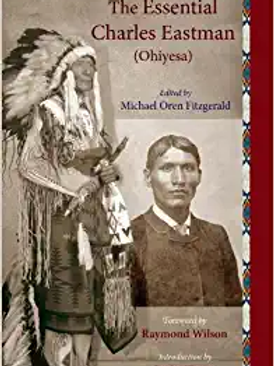 The Essential Charles Eastman (Ohiyesa): Light on the Indian World (Sacred World