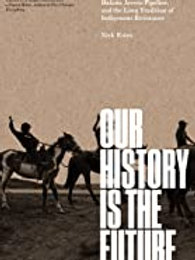 Our History Is Our Future by Nick Estes