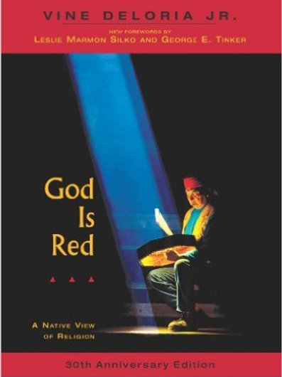 God is Red A Native View of Religion, 30th Anniversary Edition By Vine Deloria,