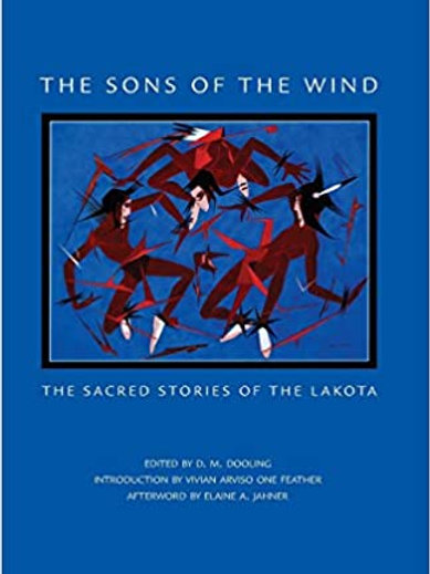 The Sons of the Wind: The Sacred Stories of the Lakota by D.M. Dooling