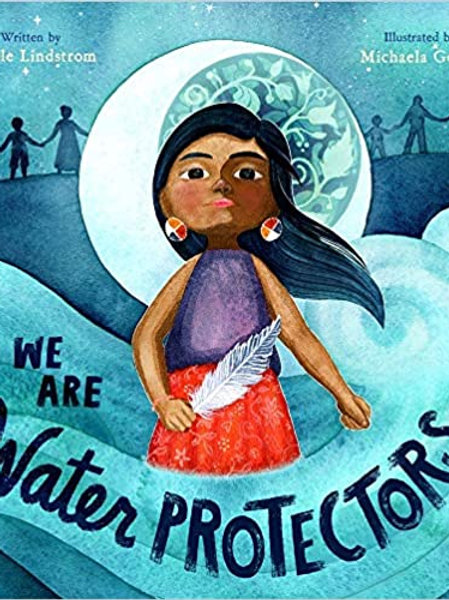 We Are Water Protectors- Hardcover