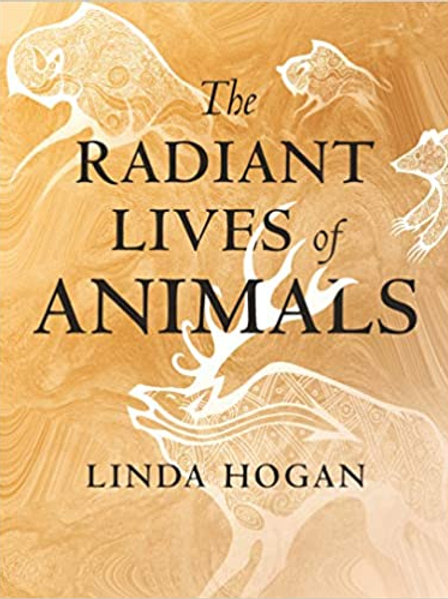 The Radiant Lives of Animals by Linda Hogan