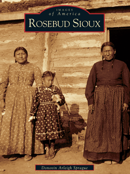 Rosebud Sioux By Donovin Arleigh Sprague